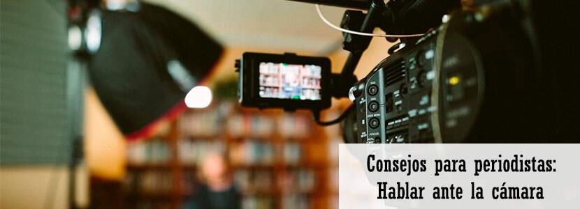 Consejos para hablar ante la cámara como un reportero o periodista portada