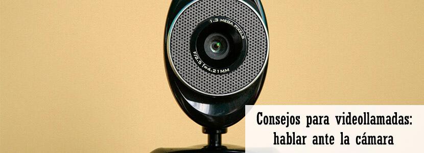 Videollamadas y discurso online. Consejos para hablar a la cámara al teletrabajar portada